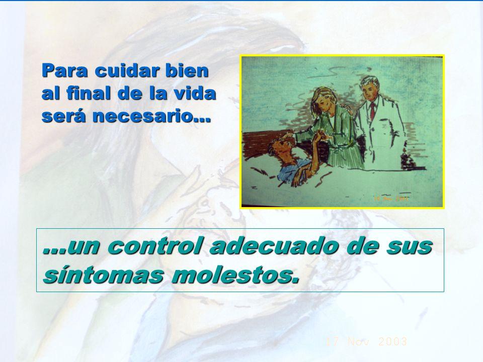 UMP Hospital San Juan de Dios (Santurce-Vizcaya). 2000 Para cuidar bien al final de la vida será necesario......un control adecuado de sus síntomas mo
