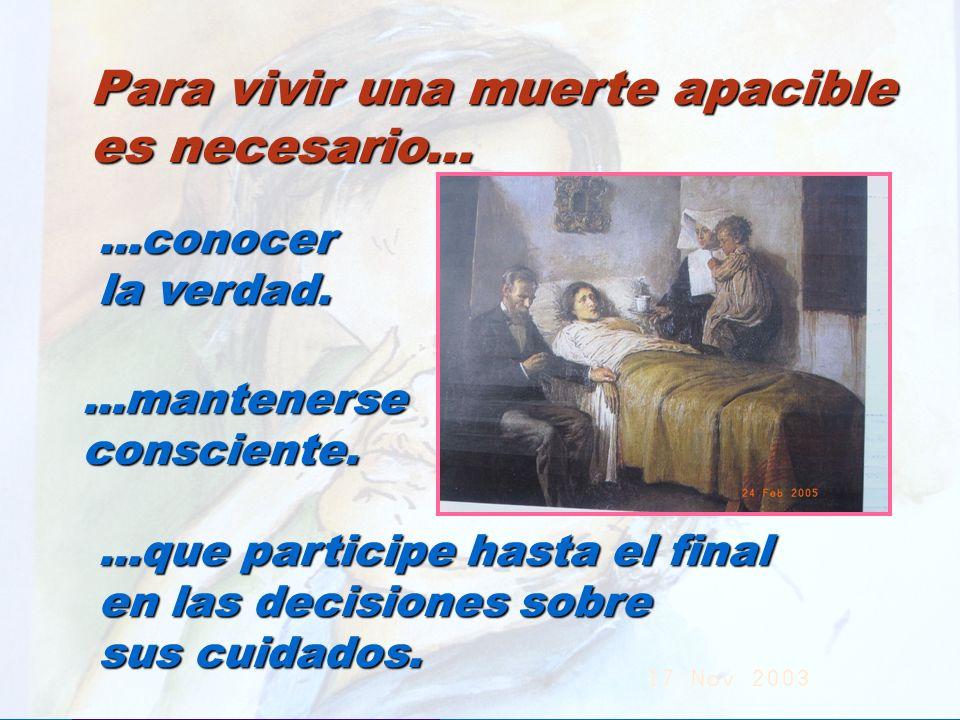 UMP Hospital San Juan de Dios (Santurce-Vizcaya). 2000 Para vivir una muerte apacible es necesario......conocer la verdad....mantenerseconsciente....q