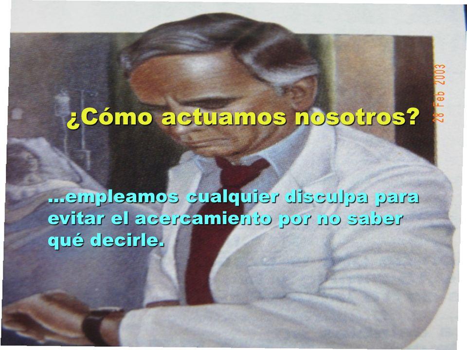 UMP Hospital San Juan de Dios (Santurce-Vizcaya). 2000 ¿Cómo actuamos nosotros?...empleamos cualquier disculpa para evitar el acercamiento por no sabe