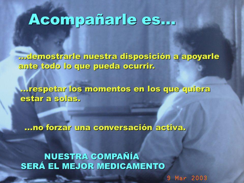UMP Hospital San Juan de Dios (Santurce-Vizcaya). 2000 Acompañarle es......demostrarle nuestra disposición a apoyarle ante todo lo que pueda ocurrir..