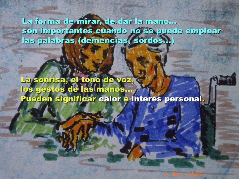 UMP Hospital San Juan de Dios (Santurce-Vizcaya). 2000 La forma de mirar, de dar la mano... son importantes cuando no se puede emplear las palabras (d