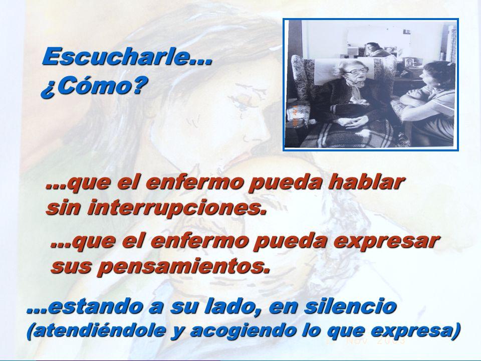 UMP Hospital San Juan de Dios (Santurce-Vizcaya). 2000 Escucharle...¿Cómo?...que el enfermo pueda hablar sin interrupciones....que el enfermo pueda ex