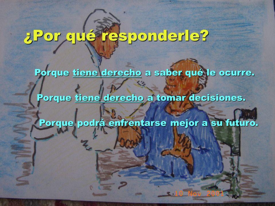 UMP Hospital San Juan de Dios (Santurce-Vizcaya). 2000 Porque tiene derecho a saber qué le ocurre. Porque tiene derecho a tomar decisiones. Porque pod