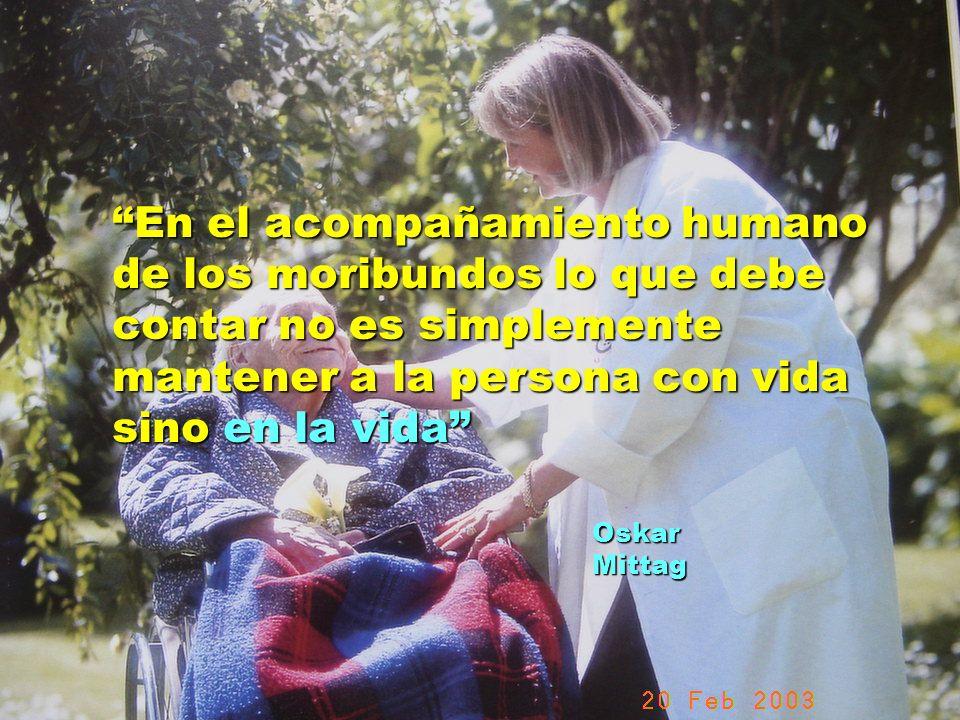 UMP Hospital San Juan de Dios (Santurce-Vizcaya). 2000 En el acompañamiento humano de los moribundos lo que debe contar no es simplemente mantener a l