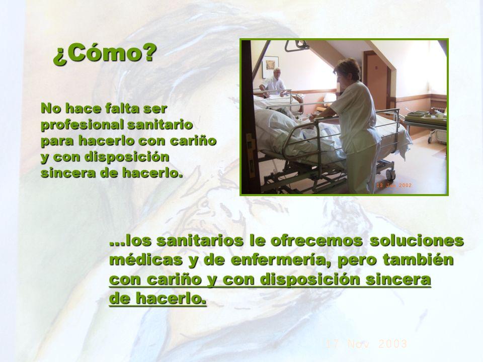 UMP Hospital San Juan de Dios (Santurce-Vizcaya). 2000 ¿Cómo? No hace falta ser profesional sanitario para hacerlo con cariño y con disposición sincer