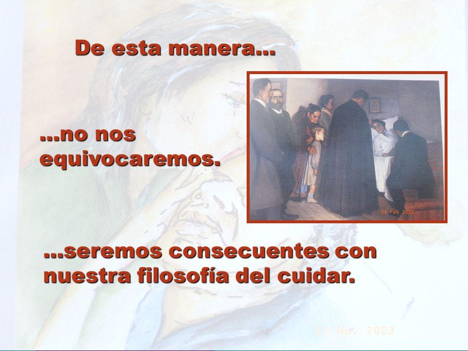 UMP Hospital San Juan de Dios (Santurce-Vizcaya). 2000 De esta manera......no nos equivocaremos....seremos consecuentes con nuestra filosofía del cuid