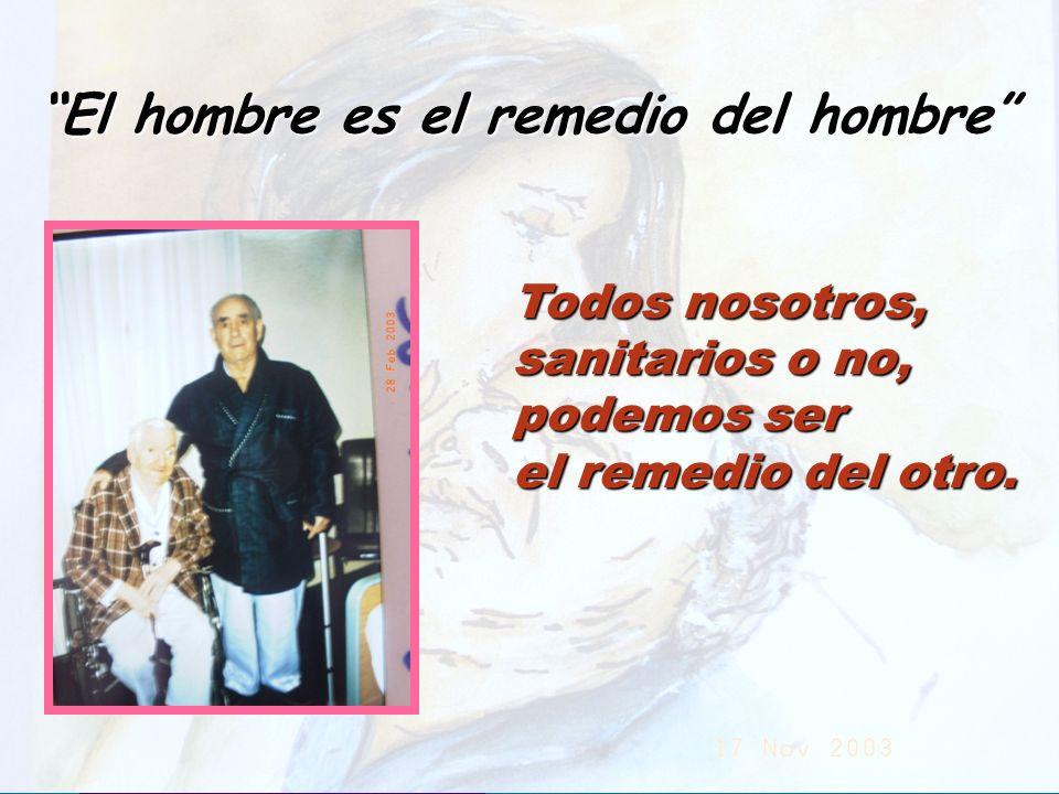 UMP Hospital San Juan de Dios (Santurce-Vizcaya). 2000 El hombre es el remedio del hombre Todos nosotros, sanitarios o no, podemos ser el remedio del