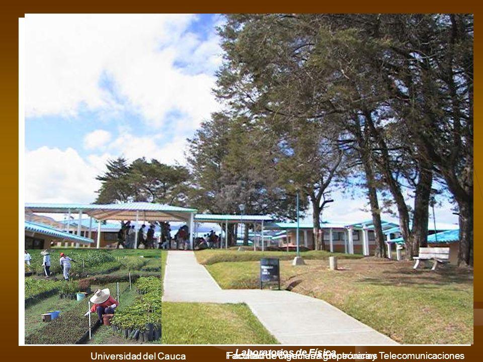 Facultad de Ciencias AgropecuariasFacultad de ingeniería Electrónica y Telecomunicaciones Universidad del Cauca Laboratorios de Ingeniería Física Laboratorios de Física