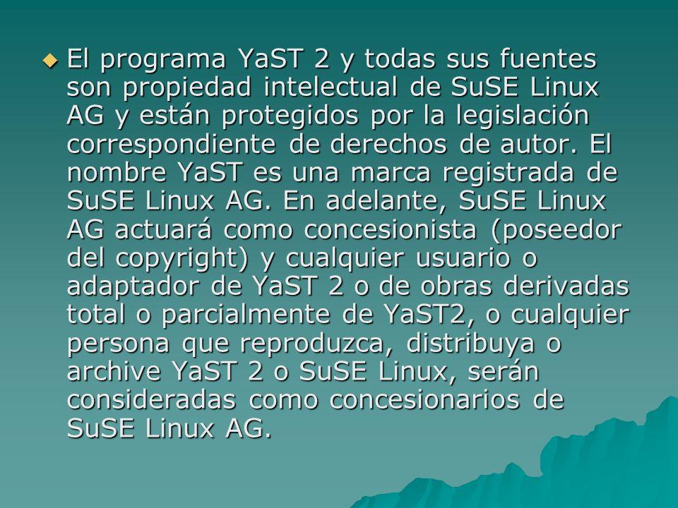 Restricciones adicionales (6/6) En caso de que la distribución o el uso de YaST 2 y SuSE Linux o partes de SuSE Linux estén restringidos en un país debido a patentes o interfaces protegidas por el derecho de propiedad, SuSE Linux AG puede definir restricciones geográficas para la distribución de YaST 2 y SuSE Linux o partes de SuSE Linux, que excluyan total o parcialmente a este país de la distribución.