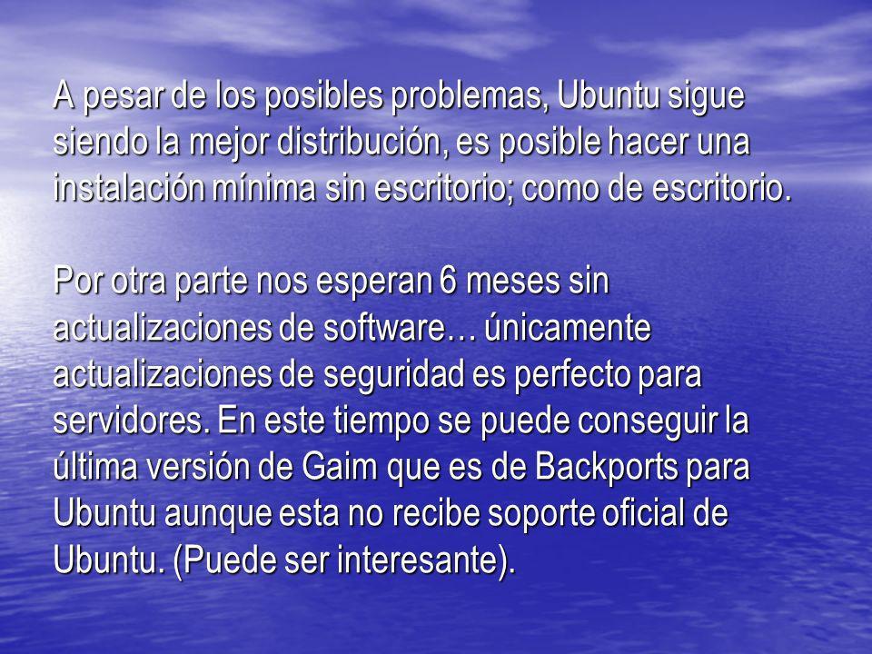 A pesar de los posibles problemas, Ubuntu sigue siendo la mejor distribución, es posible hacer una instalación mínima sin escritorio; como de escritor