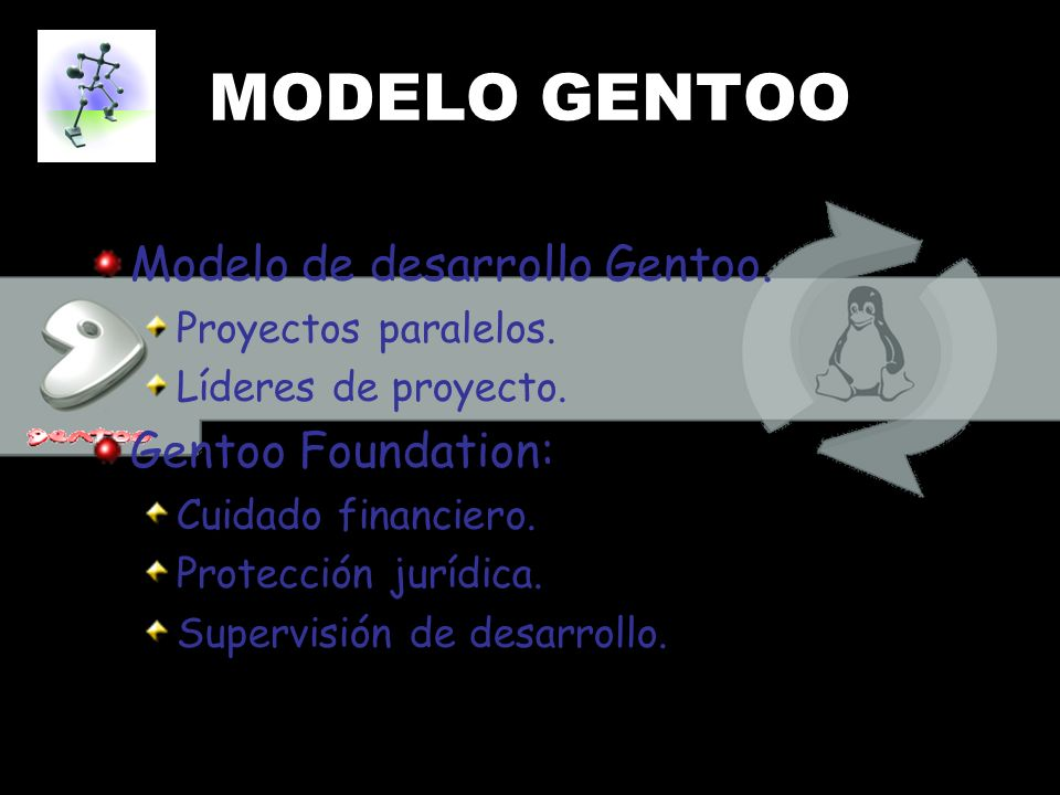 CARACTERÍSTICAS Características de Gentoo: Support for x86, AMD64, PowerPC, UltraSparc, Alpha and MIPS processors LiveCD-based installation for x86, AMD64, PowerPC, UltraSparc and Alpha Latest stable KDE and GNOME Various optimized Linux kernels Very modern GNU development environment Excellent filesystem support: ReiserFS, XFS, ext3, EVMS, LVM Excellent hardware support: NVIDIA, Creative Labs Live.