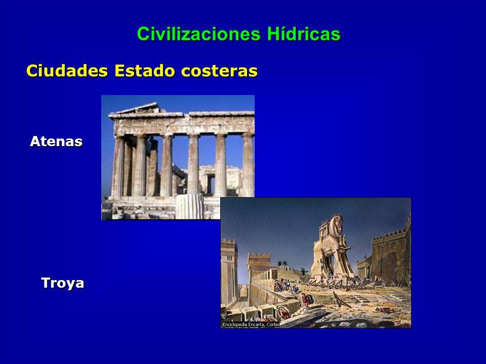 Civilizaciones Hídricas Ciudades Estado costeras Atenas Troya