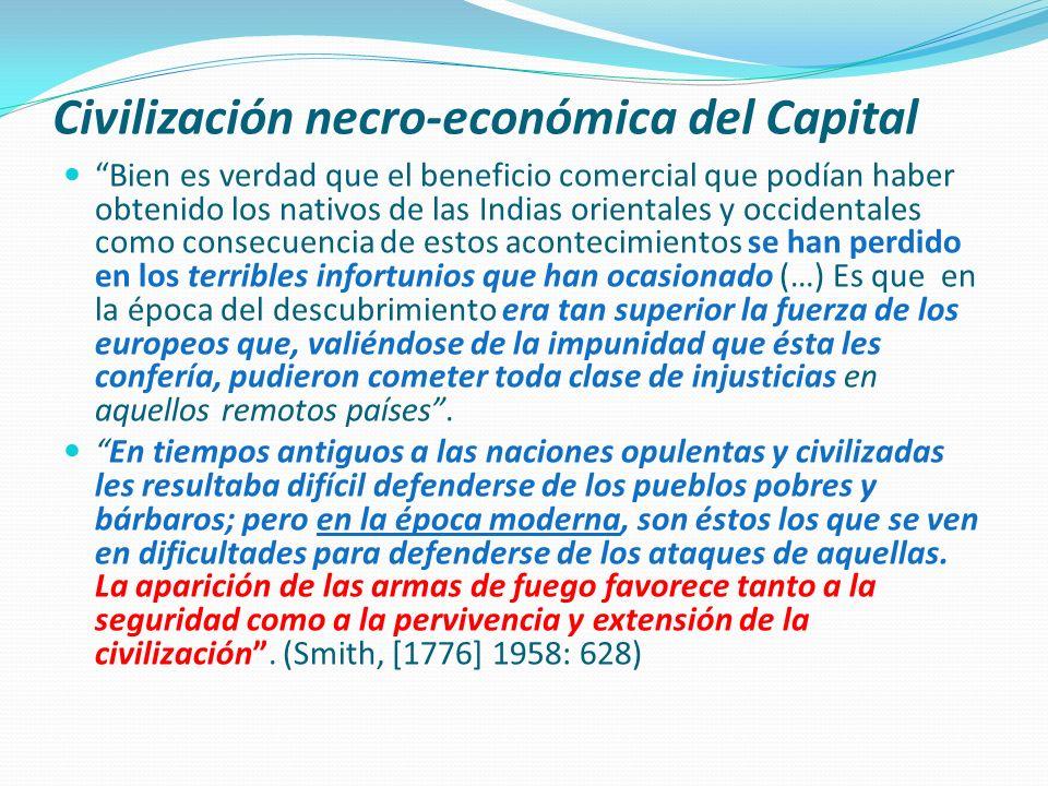 Civilización necro-económica del Capital Bien es verdad que el beneficio comercial que podían haber obtenido los nativos de las Indias orientales y oc