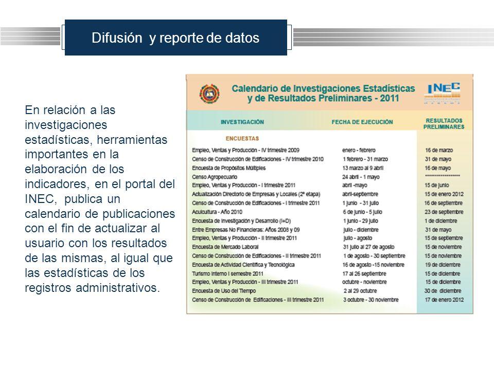 Difusión y reporte de datos En relación a las investigaciones estadísticas, herramientas importantes en la elaboración de los indicadores, en el porta