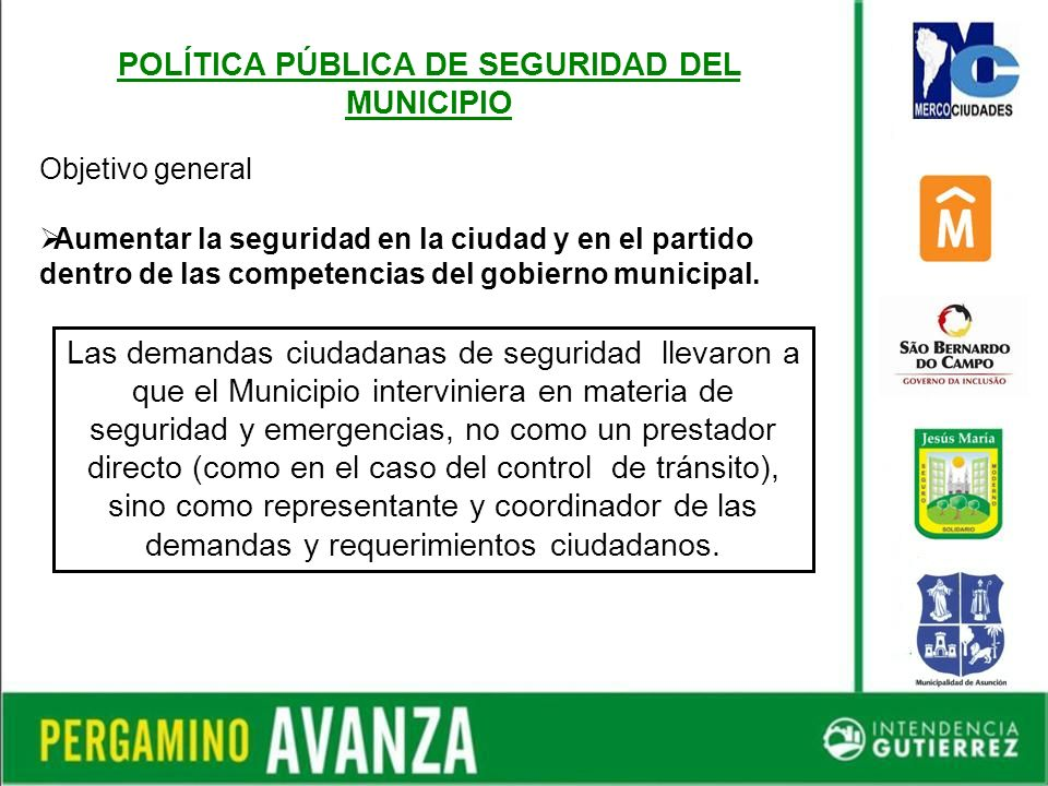Mejorar la política pública de seguridad del Municipio de Pergamino a través de la incorporación de tecnologías de comunicación de vanguardia.