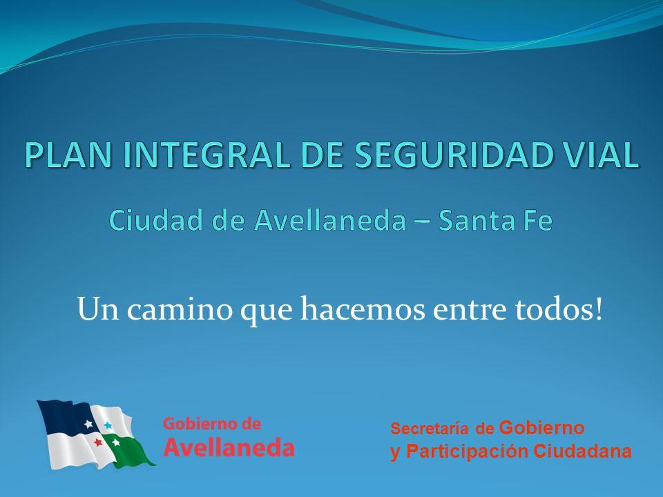 Un camino que hacemos entre todos! Secretaría de Gobierno y Participación Ciudadana