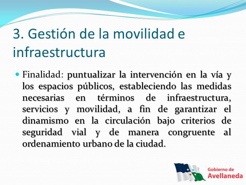 3. Gestión de la movilidad e infraestructura puntualizar la intervención en la vía y los espacios públicos, estableciendo las medidas necesarias en té