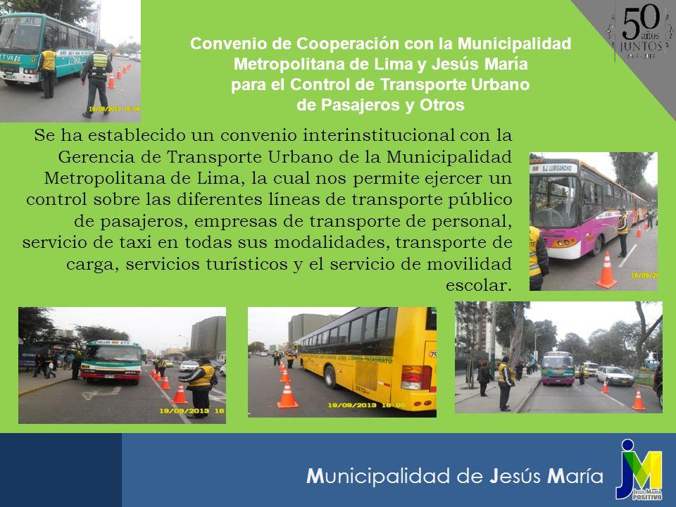 M unicipalidad de J esús M aría Convenio de Cooperación con la Municipalidad Metropolitana de Lima y Jesús María para el Control de Transporte Urbano