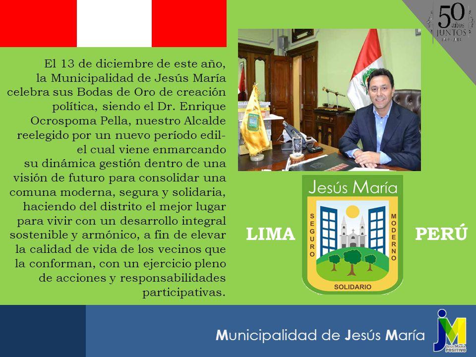 M unicipalidad de J esús M aría El 13 de diciembre de este año, la Municipalidad de Jesús María celebra sus Bodas de Oro de creación política, siendo