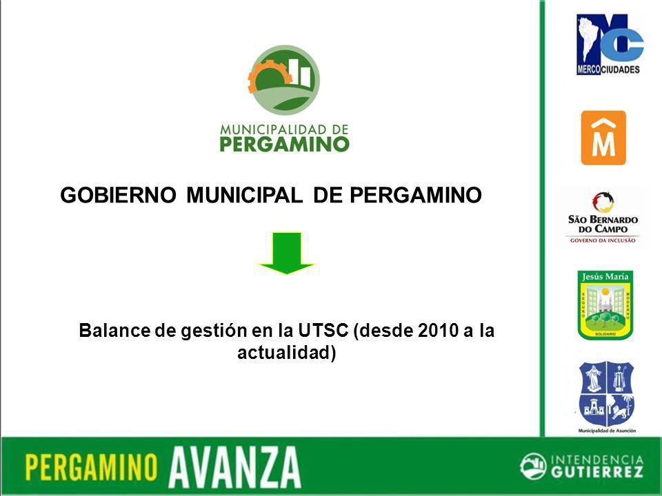 GOBIERNO MUNICIPAL DE PERGAMINO Balance de gestión en la UTSC (desde 2010 a la actualidad)