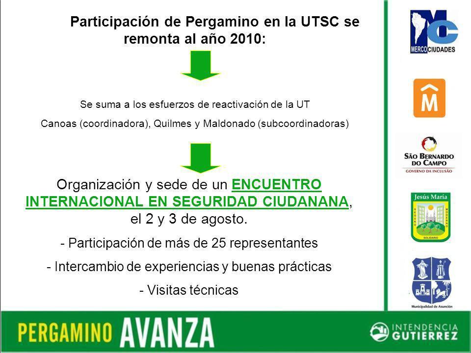 Participación de Pergamino en la UTSC se remonta al año 2010: Se suma a los esfuerzos de reactivación de la UT Canoas (coordinadora), Quilmes y Maldonado (subcoordinadoras) Organización y sede de un ENCUENTRO INTERNACIONAL EN SEGURIDAD CIUDANANA, el 2 y 3 de agosto.