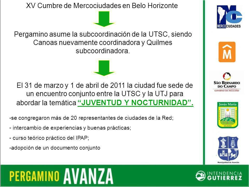 XV Cumbre de Mercociudades en Belo Horizonte Pergamino asume la subcoordinación de la UTSC, siendo Canoas nuevamente coordinadora y Quilmes subcoordinadora.