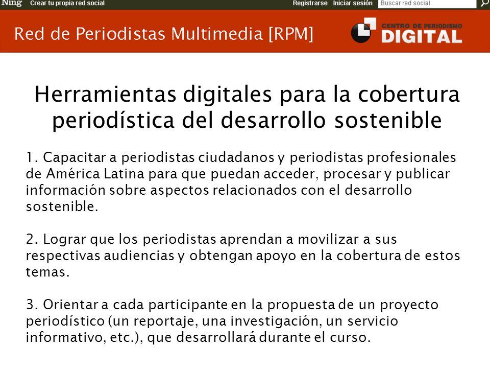 Herramientas digitales para la cobertura periodística del desarrollo sostenible 1. Capacitar a periodistas ciudadanos y periodistas profesionales de A