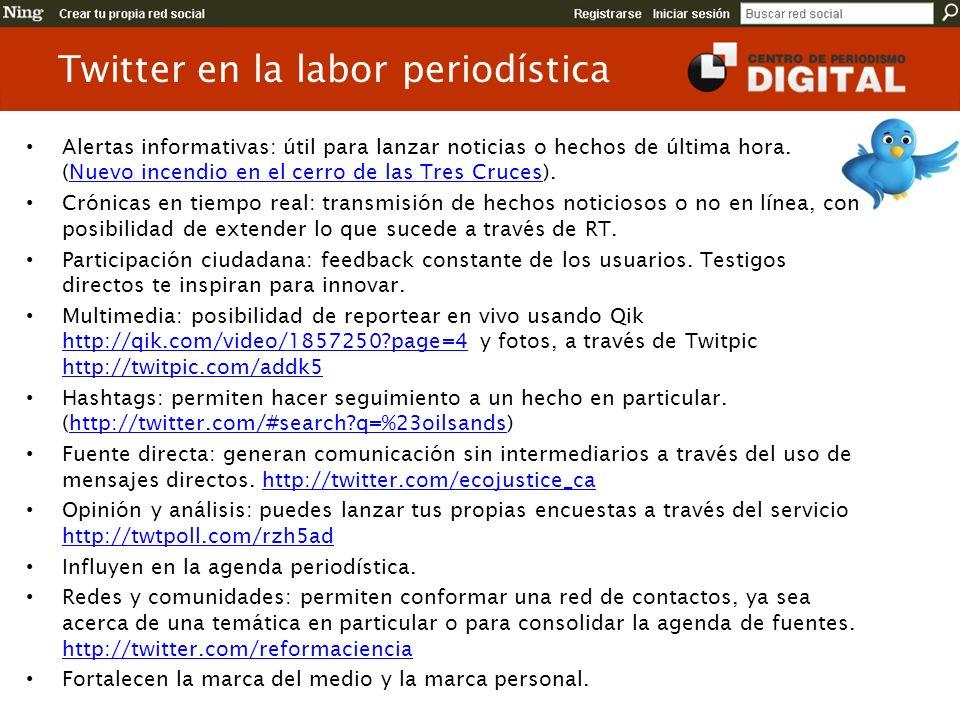 Twitter en la labor periodística Alertas informativas: útil para lanzar noticias o hechos de última hora.