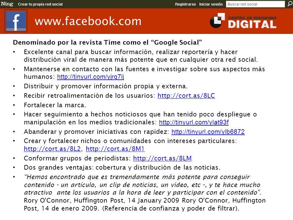 Denominado por la revista Time como el Google Social Excelente canal para buscar información, realizar reportería y hacer distribución viral de manera