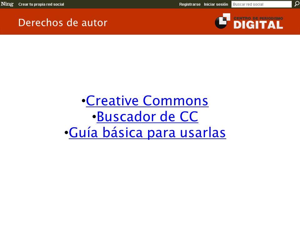 Creative Commons Buscador de CC Guía básica para usarlas Derechos de autor