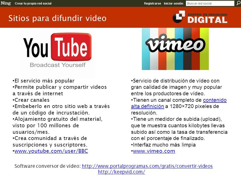 Sitios para difundir video El servicio más popular Permite publicar y compartir videos a través de internet Crear canales Embeberlo en otro sitio web a través de un código de incrustación.