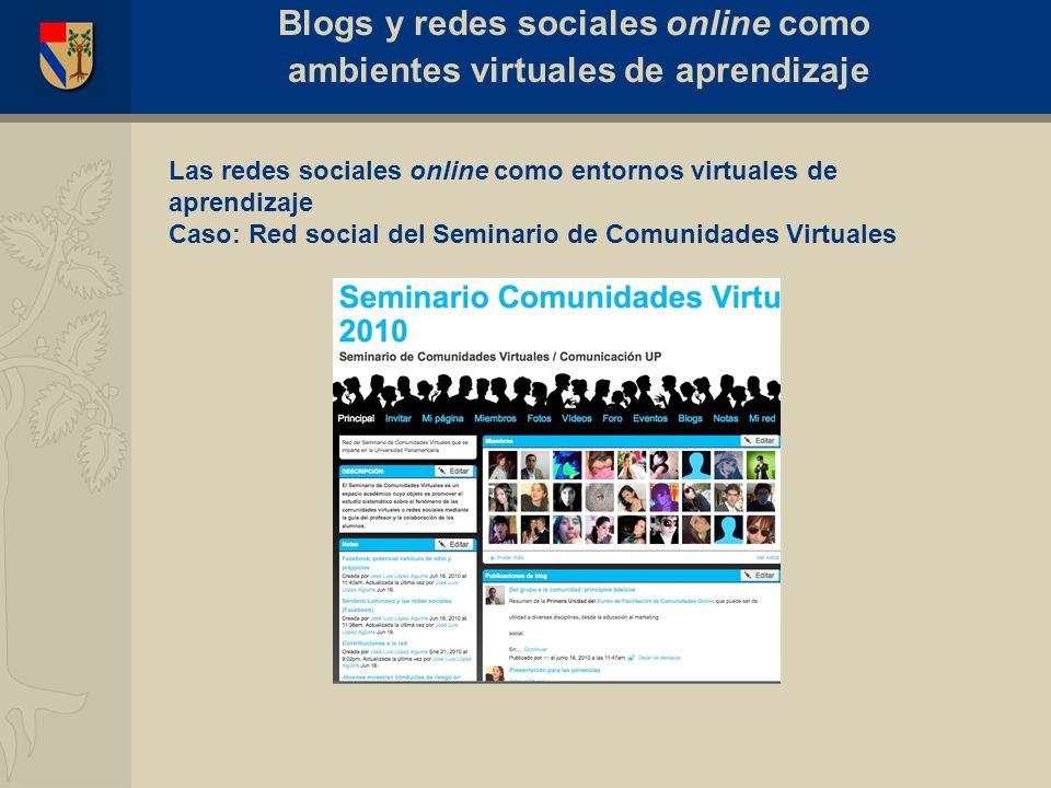 Las redes sociales online como entornos virtuales de aprendizaje Caso: Red social del Seminario de Comunidades Virtuales Blogs y redes sociales online