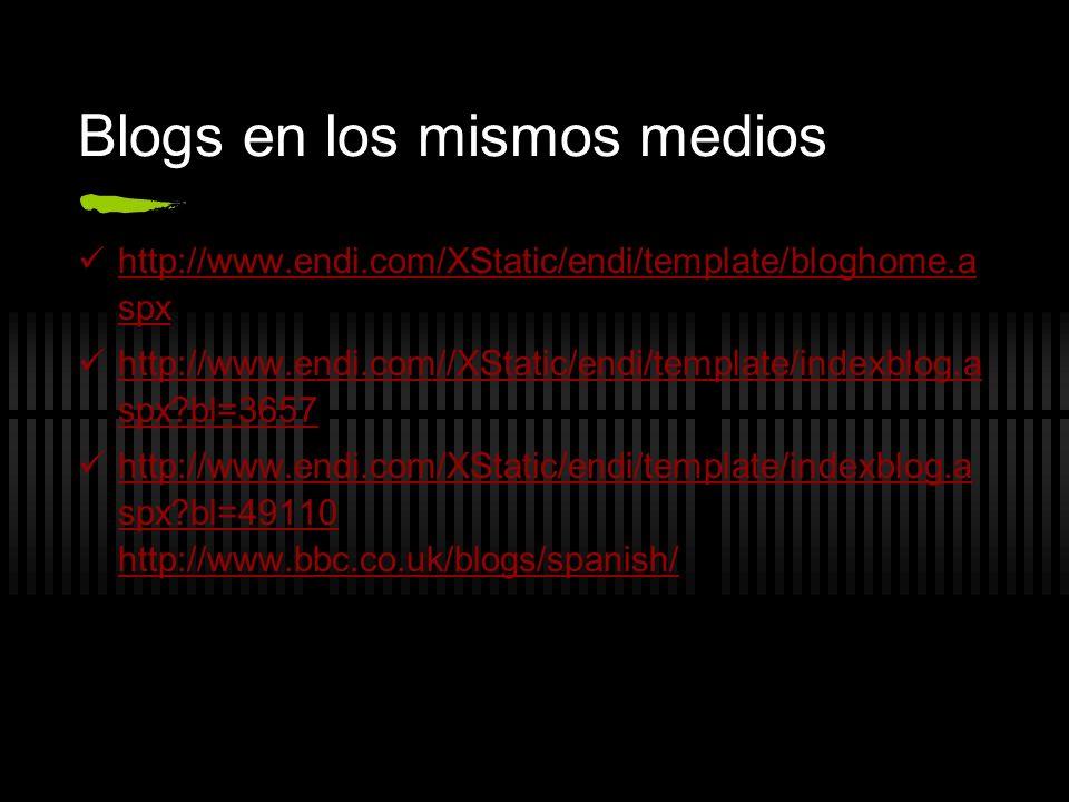 Blogs en los mismos medios http://www.endi.com/XStatic/endi/template/bloghome.a spx http://www.endi.com/XStatic/endi/template/bloghome.a spx http://ww