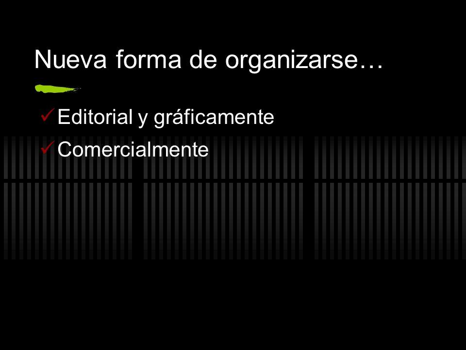 Nueva forma de organizarse… Editorial y gráficamente Comercialmente
