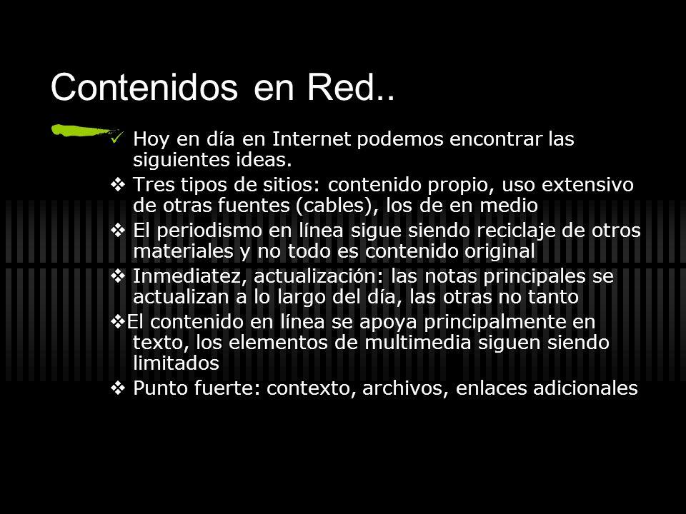 Contenidos en Red.. Hoy en d í a en Internet podemos encontrar las siguientes ideas. Tres tipos de sitios: contenido propio, uso extensivo de otras fu