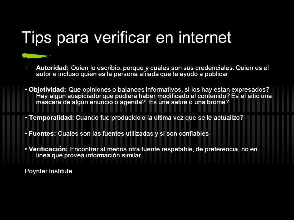 Tips para verificar en internet Autoridad: Quien lo escribio, porque y cuales son sus credenciales. Quien es el autor e incluso quien es la persona af