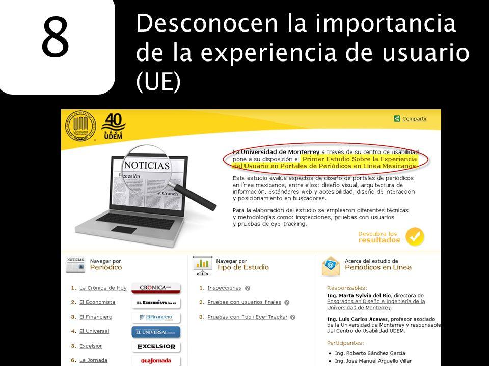 8 Desconocen la importancia de la experiencia de usuario (UE)