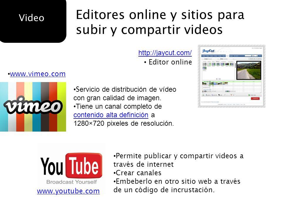 Video Editores online y sitios para subir y compartir videos http://jaycut.com/ Editor online Permite publicar y compartir videos a través de internet