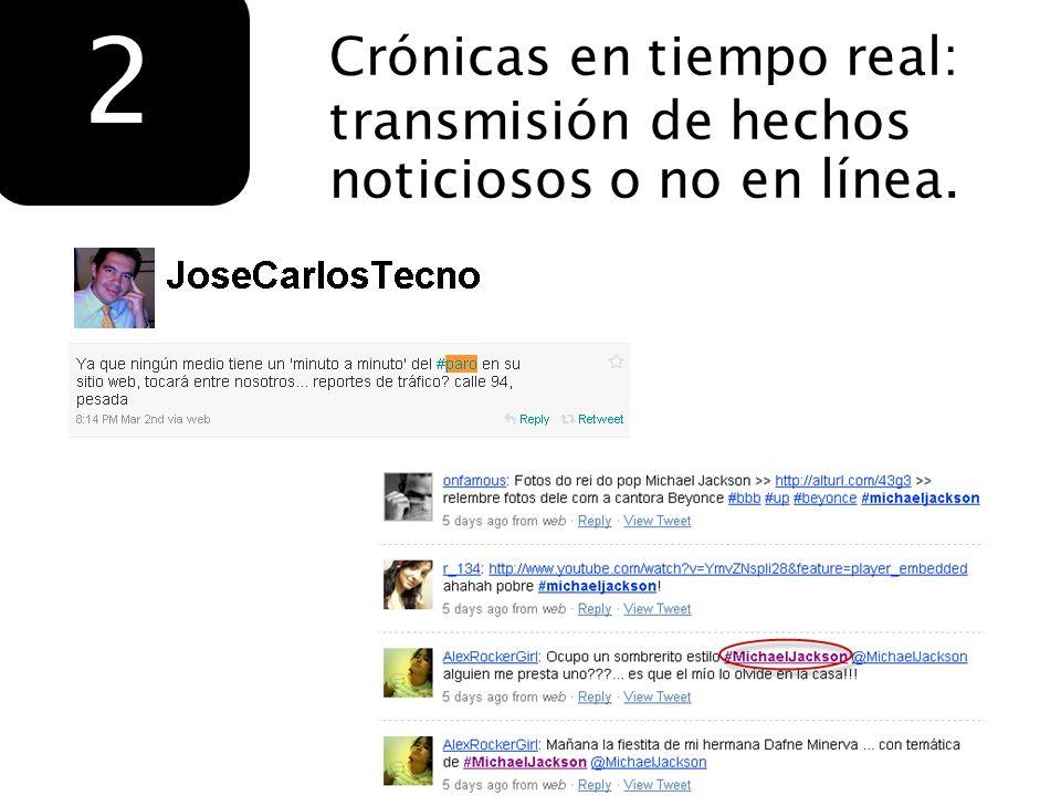 Crónicas en tiempo real: transmisión de hechos noticiosos o no en línea. 2