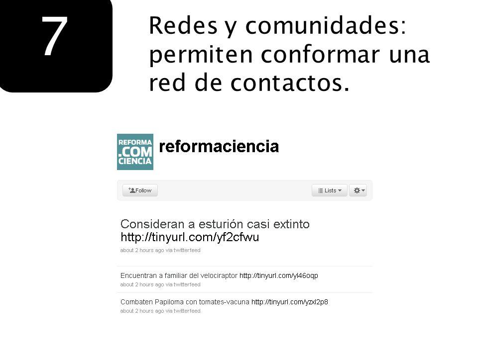 Redes y comunidades: permiten conformar una red de contactos. 7