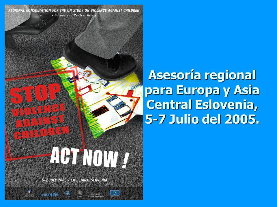 Asesoría regional para Europa y Asia Central Eslovenia, 5-7 Julio del 2005.