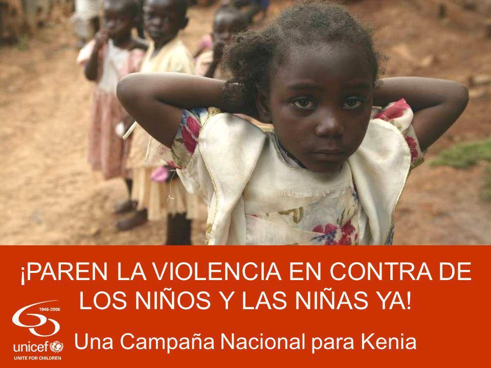 ¡PAREN LA VIOLENCIA EN CONTRA DE LOS NIÑOS Y LAS NIÑAS YA! Una Campaña Nacional para Kenia