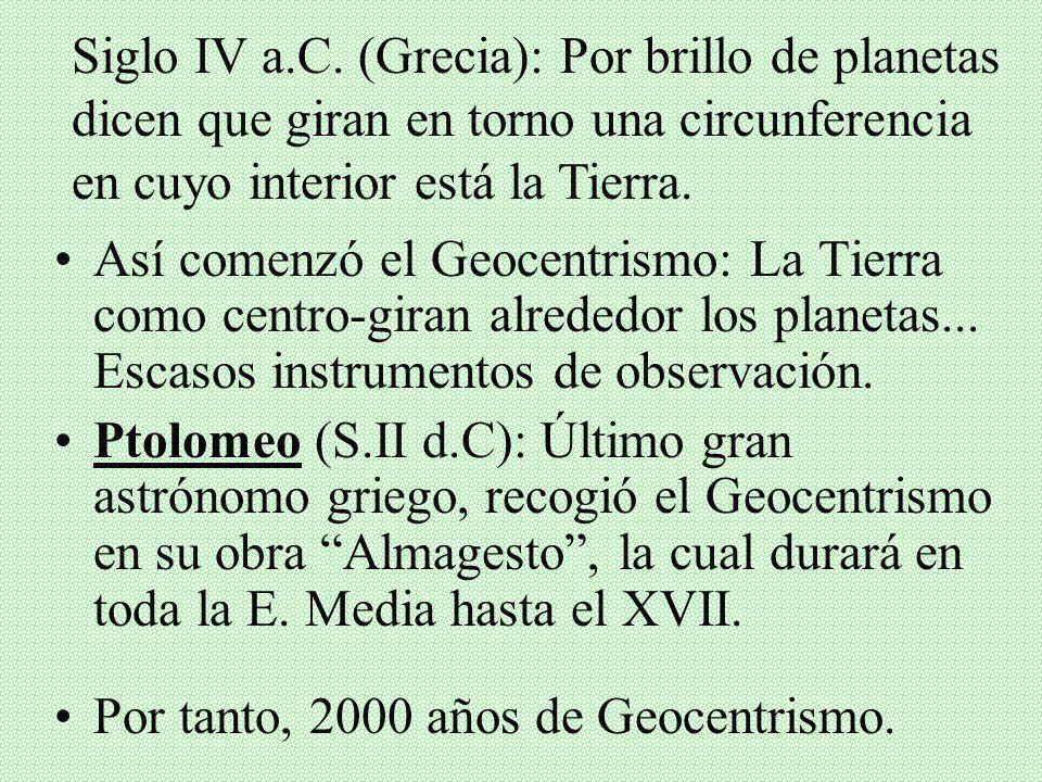 TEORÍA DEL GEOCENTRISMO Cosmovisión de 2000 años: Desde muy antiguo, pueblos interesados en astros y fenómenos celestes... Varias teorías: -Tierra es