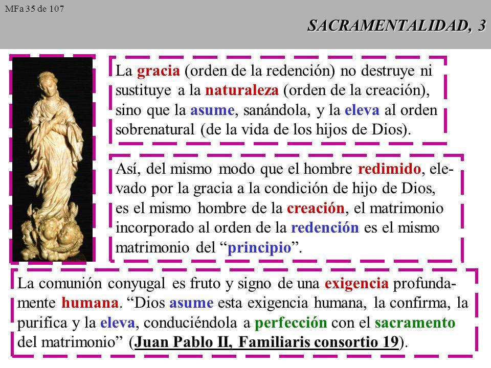 SACRAMENTALIDAD, 3 La gracia (orden de la redención) no destruye ni sustituye a la naturaleza (orden de la creación), sino que la asume, sanándola, y