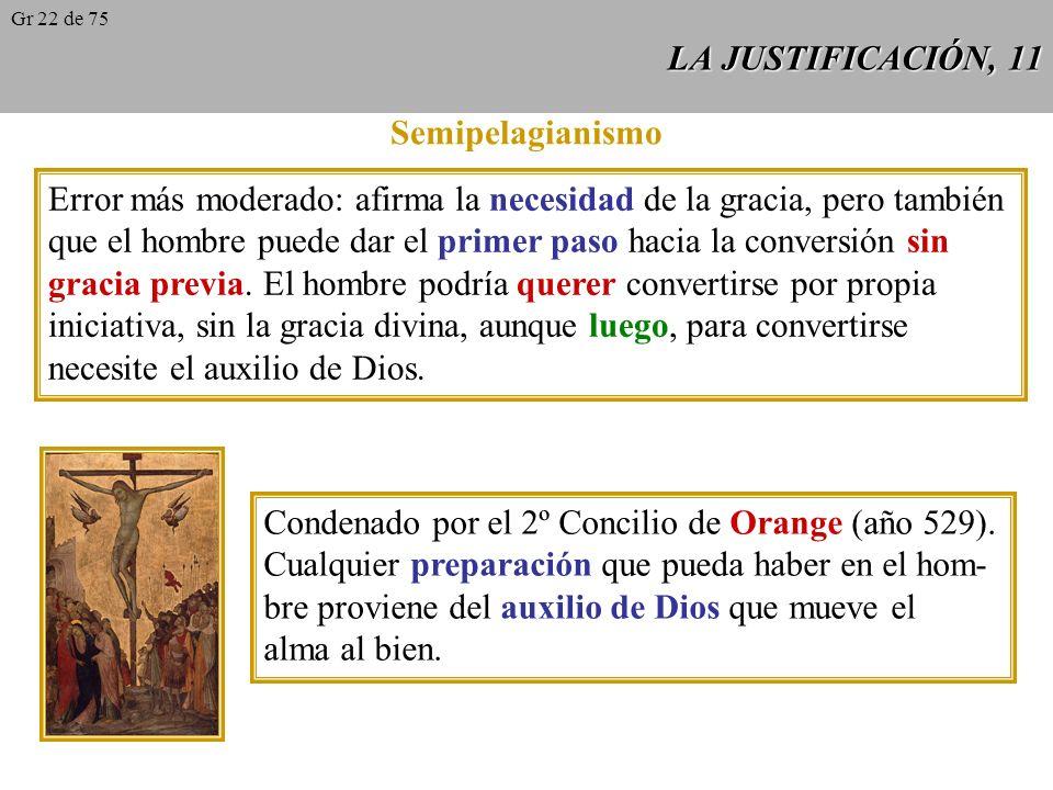 LA JUSTIFICACIÓN, 10 Pelagio 2 Primera consecuencia de esta doctrina: debi- lidad y pérdida del sentido de pecado. La no- ción de ofensa a Dios cede p