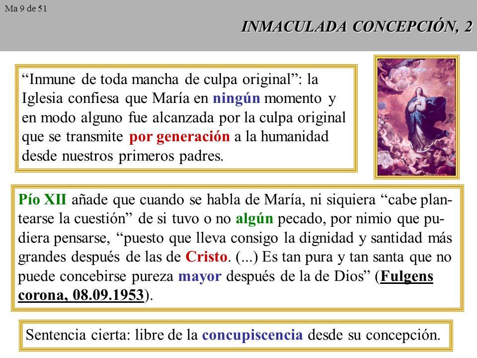 INMACULADA CONCEPCIÓN, 1 Entre los privilegios de la Virgen María en atención a su dignidad de Madre de Dios y en virtud de los méritos de su Hijo, es