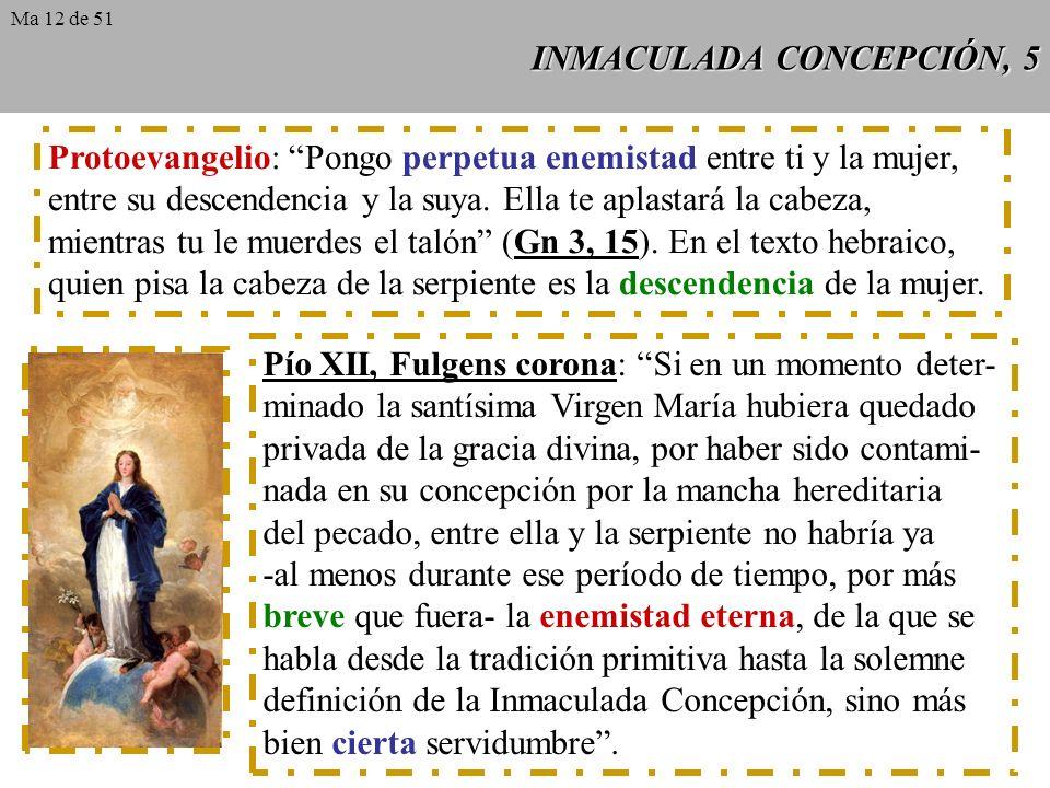 INMACULADA CONCEPCIÓN, 4 Anunciación (Lc 1, 28): La expresión llena de gracia traduce la palabra griega kexaritomene, la cual es un participio pasivo.
