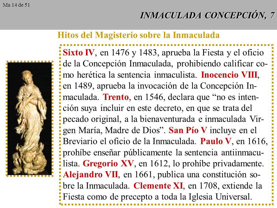 INMACULADA CONCEPCIÓN, 6 La doctrina de la Inmaculada encontró cierta resis- tencia en Occidente. Hubo santos, como Agustín, Bernardo, Alberto Magno,