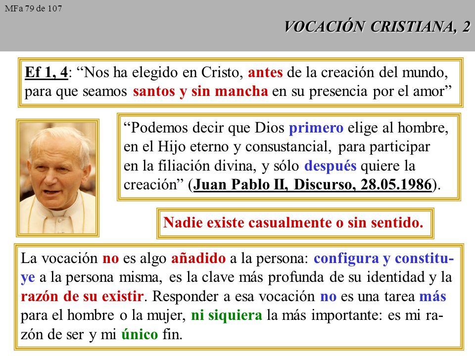 VOCACIÓN CRISTIANA, 2 Ef 1, 4: Nos ha elegido en Cristo, antes de la creación del mundo, para que seamos santos y sin mancha en su presencia por el am