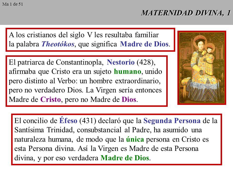 MATERNIDAD DIVINA, 1 A los cristianos del siglo V les resultaba familiar la palabra Theotókos, que significa Madre de Dios.